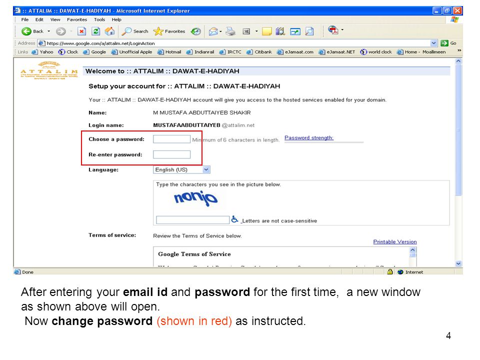 4 After entering your email id and password for the first time, a new window as shown above will open. Now change password (shown in red) as instructe