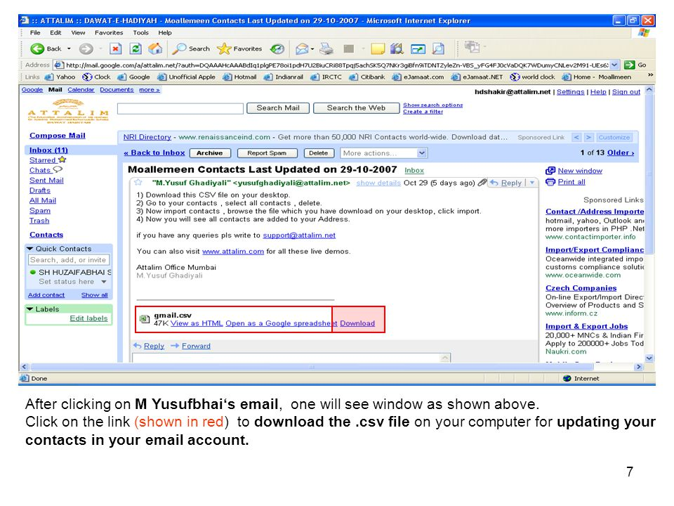 7 After clicking on M Yusufbhai's email, one will see window as shown above. Click on the link (shown in red) to download the.csv file on your compute