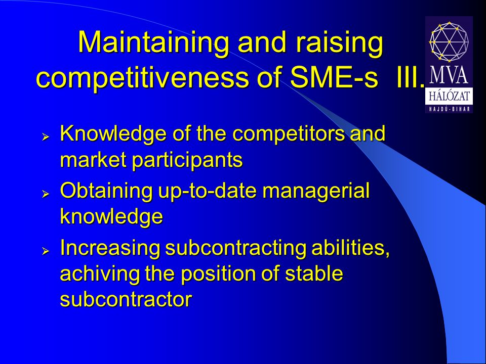 Maintaining and raising competitiveness of SME-s III.