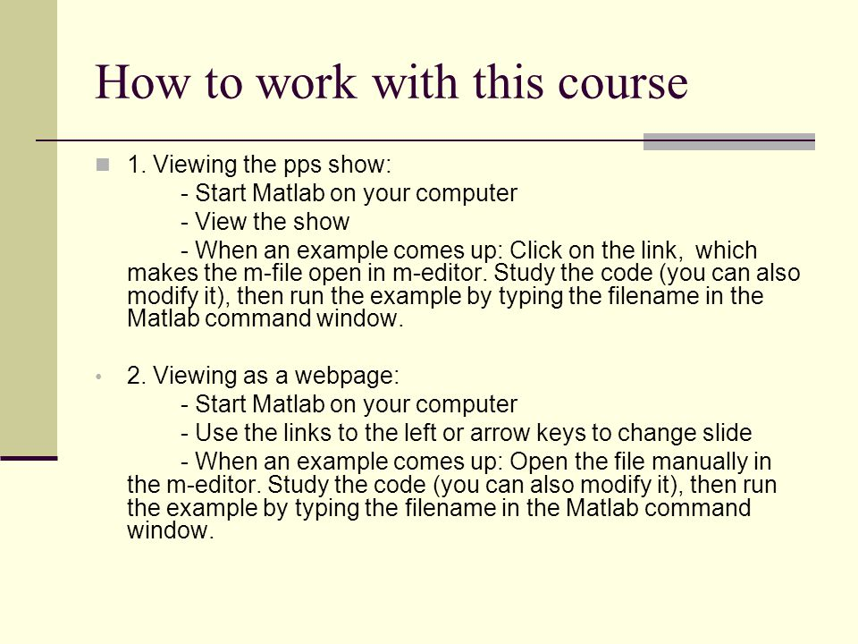 Why does it not work? Matlab can not find m-files that are not located in the search path: