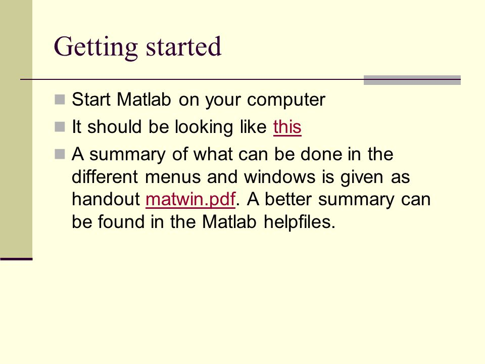 Change the search path Can also be done by typing commands: >> addpath C:\Folder\Folder2 >> path(path, C:\Folder\Folder2 ) Matlab first searches in the current directory, then along the search path