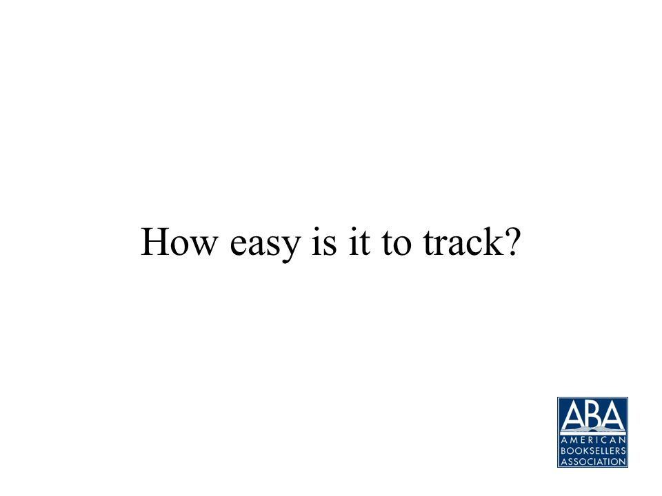 How easy is it to track