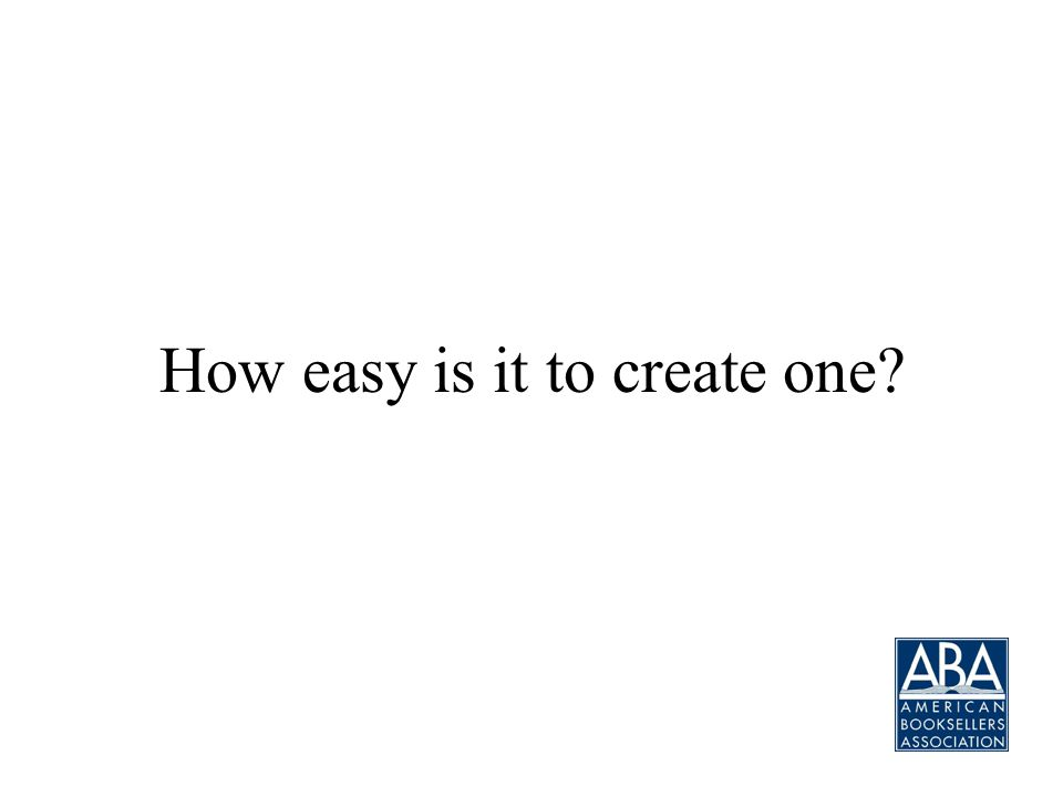 How easy is it to create one