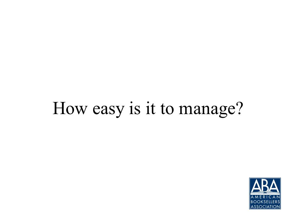How easy is it to manage