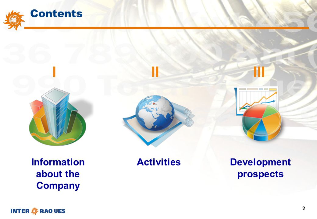 2 Information about the Company I Activities II Development prospects III Contents