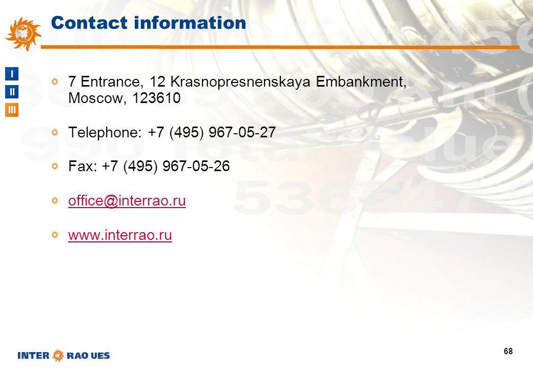 I II III 68 Contact information 7 Entrance, 12 Krasnopresnenskaya Embankment, Moscow, 123610 Telephone: +7 (495) 967-05-27 Fax: +7 (495) 967-05-26 off