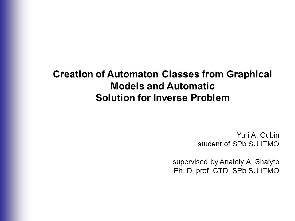 Creation of Automaton Classes from Graphical Models and Automatic Solution for Inverse Problem Yuri A.
