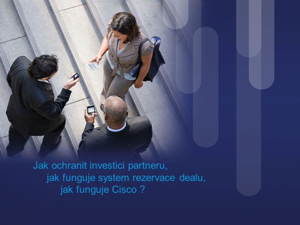 Cisco Confidential 2 Jak ochranit investici partneru, jak funguje system rezervace dealu, jak funguje Cisco