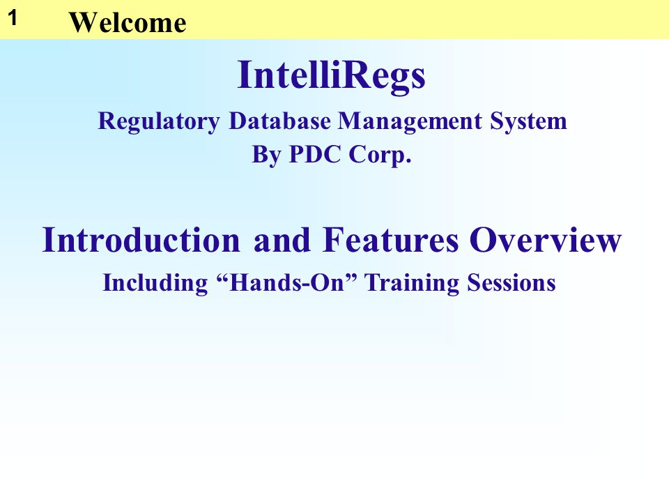 1 Welcome Regulatory Database Management System By PDC Corp.