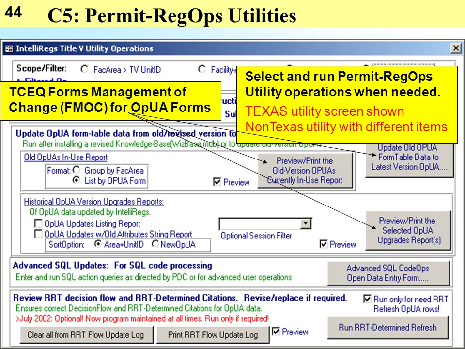 44 C5: Permit-RegOps Utilities Select and run Permit-RegOps Utility operations when needed. TEXAS utility screen shown NonTexas utility with different