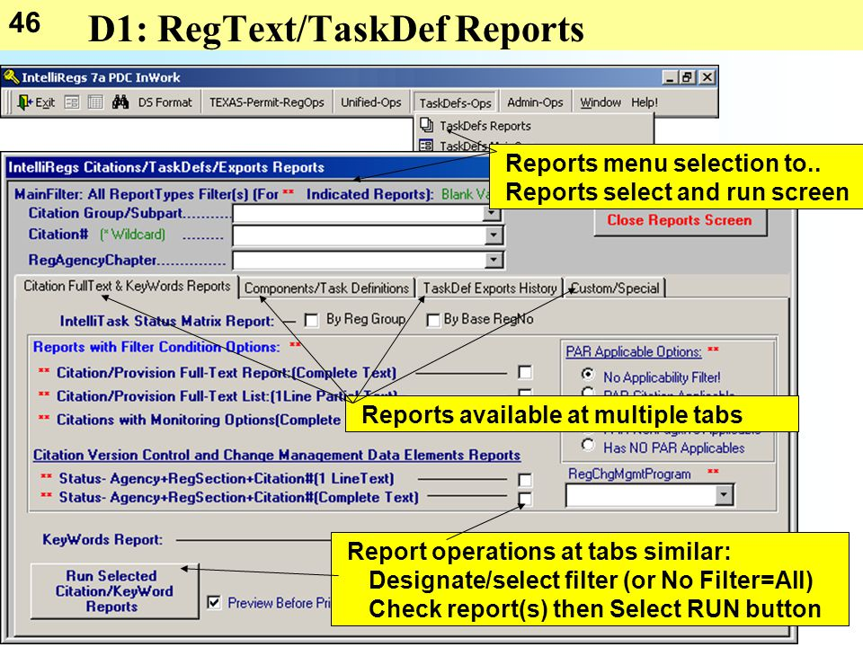 46 D1: RegText/TaskDef Reports Reports menu selection to..