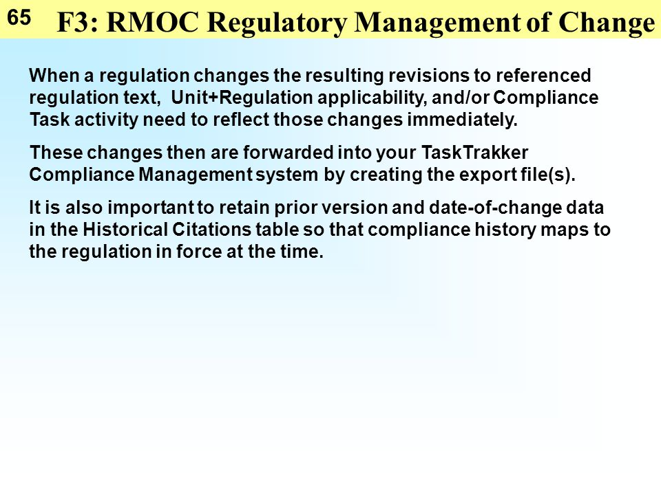 65 F3: RMOC Regulatory Management of Change When a regulation changes the resulting revisions to referenced regulation text, Unit+Regulation applicabi