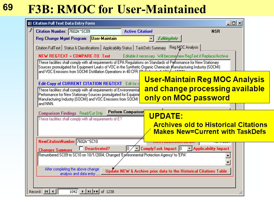 69 F3B: RMOC for User-Maintained Citations User-Maintain Reg MOC Analysis and change processing available only on MOC password UPDATE: Archives old to Historical Citations Makes New=Current with TaskDefs