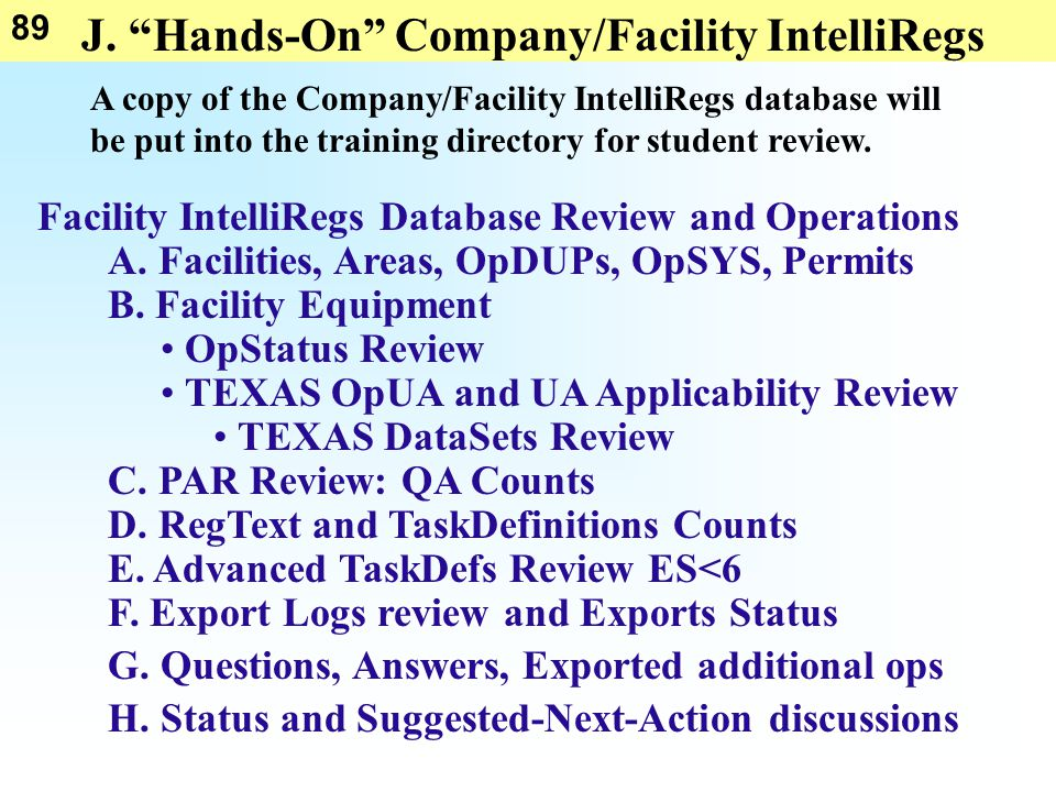 "89 J. ""Hands-On"" Company/Facility IntelliRegs A copy of the Company/Facility IntelliRegs database will be put into the training directory for student"