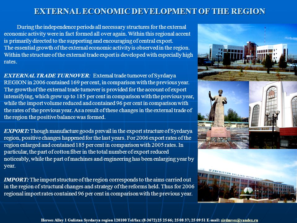 EXTERNAL ECONOMIC DEVELOPMENT OF THE REGION During the independence periods all necessary structures for the external economic activity were in fact formed all over again.