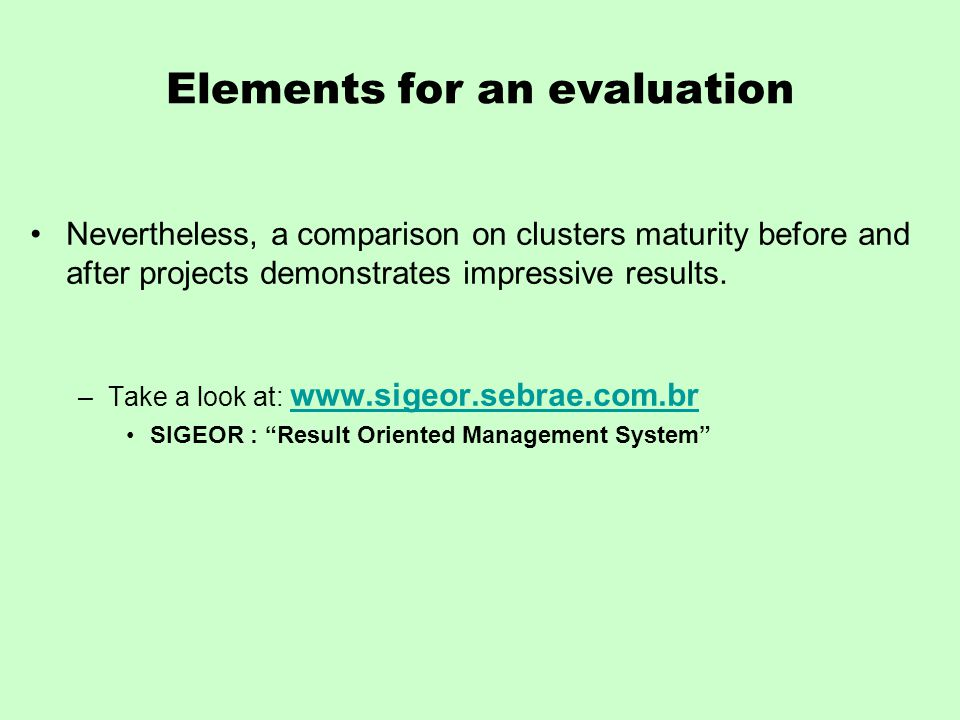 Elements for an evaluation Nevertheless, a comparison on clusters maturity before and after projects demonstrates impressive results.