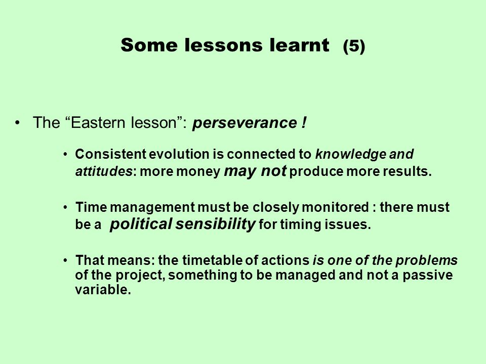 Some lessons learnt (5) The Eastern lesson : perseverance .
