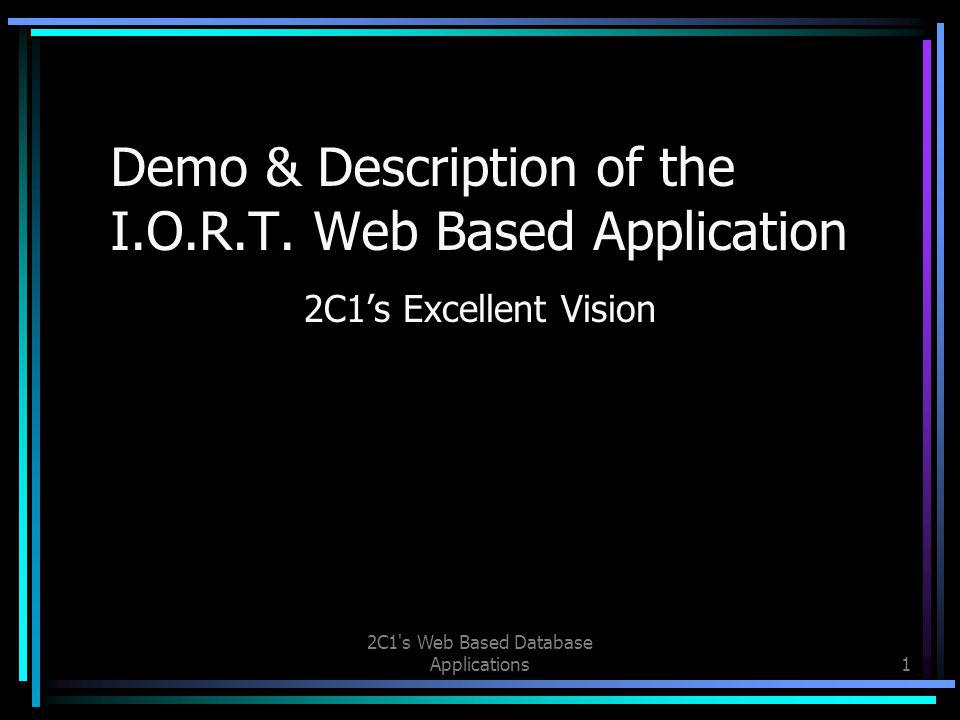 2C1 s Web Based Database Applications1 Demo & Description of the I.O.R.T.