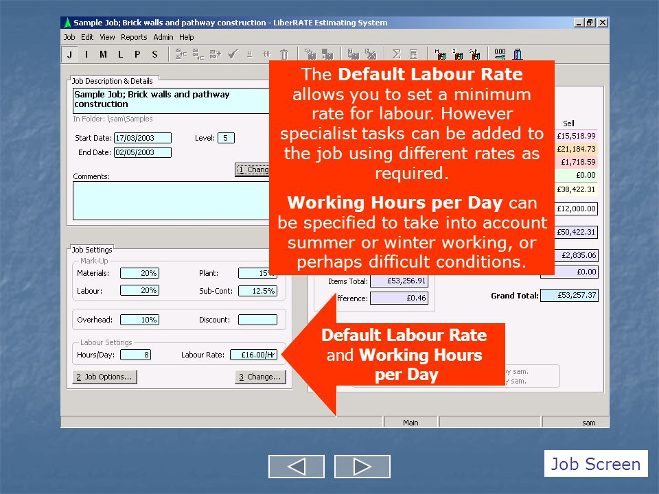 Default Labour Rate and Working Hours per Day The Default Labour Rate allows you to set a minimum rate for labour.