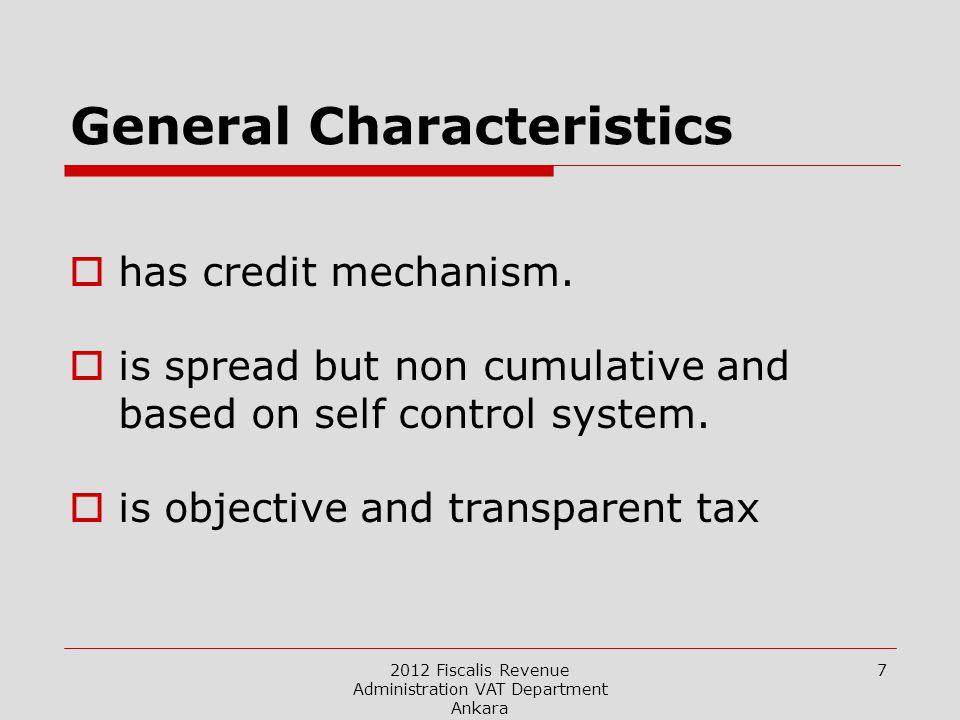 2012 Fiscalis Revenue Administration VAT Department Ankara 7 General Characteristics  has credit mechanism.