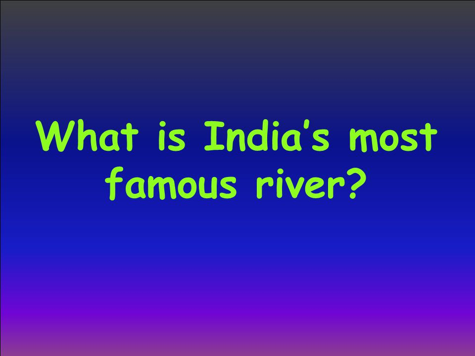 What is India's most famous river
