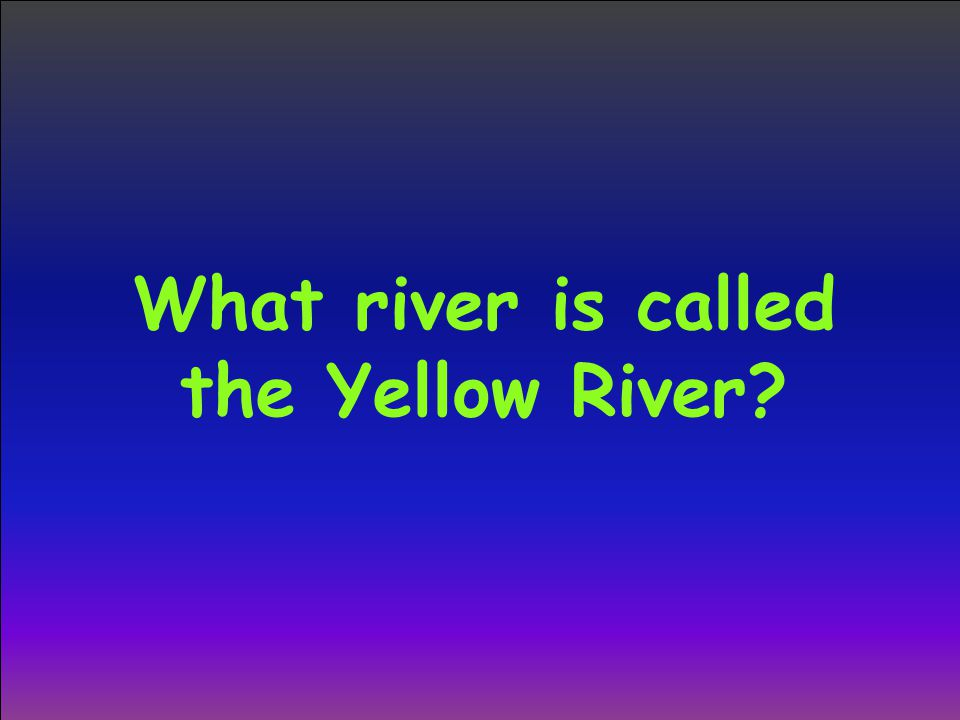 What river is called the Yellow River