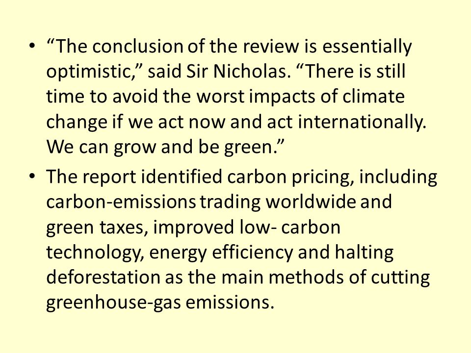 The conclusion of the review is essentially optimistic, said Sir Nicholas.
