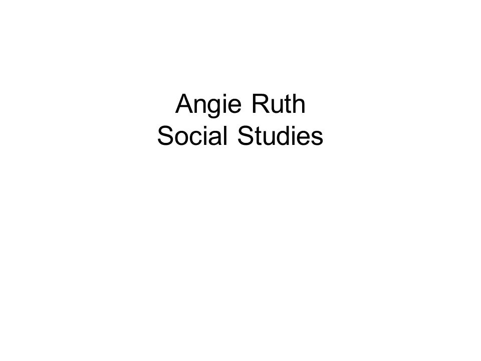 Angie Ruth Social Studies