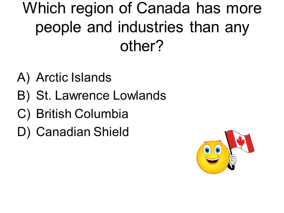 Which region of Canada has more people and industries than any other.