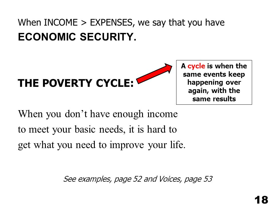 When INCOME > EXPENSES, we say that you have ECONOMIC SECURITY.