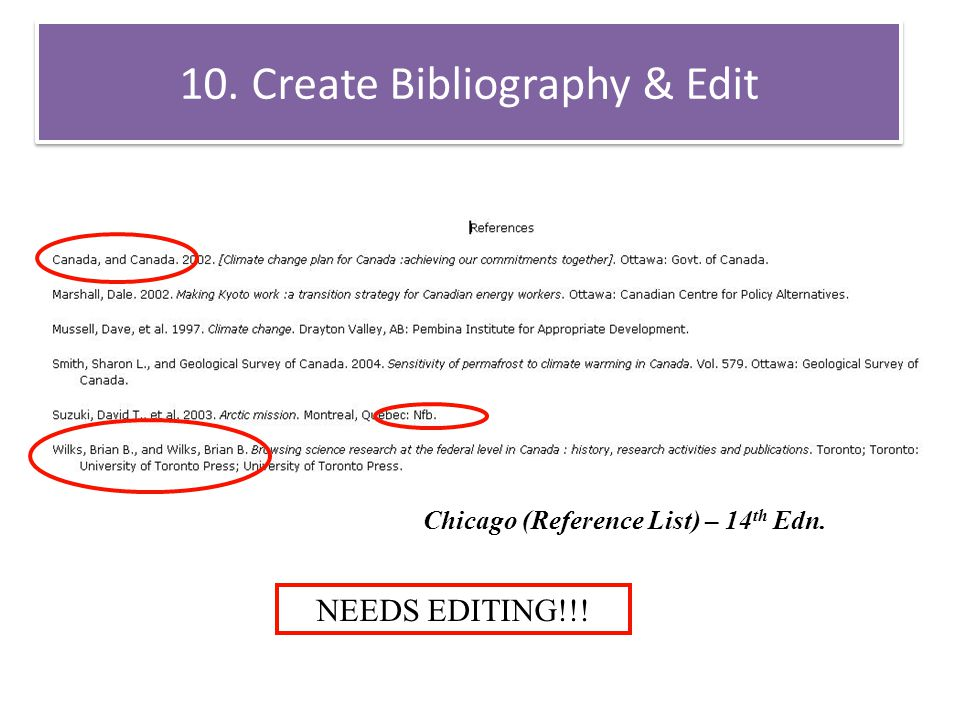 10. Create Bibliography & Edit Chicago (Reference List) – 14 th Edn. NEEDS EDITING!!!