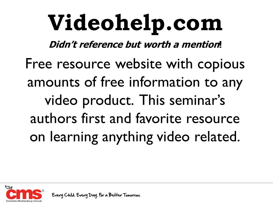 Videohelp.com Free resource website with copious amounts of free information to any video product.