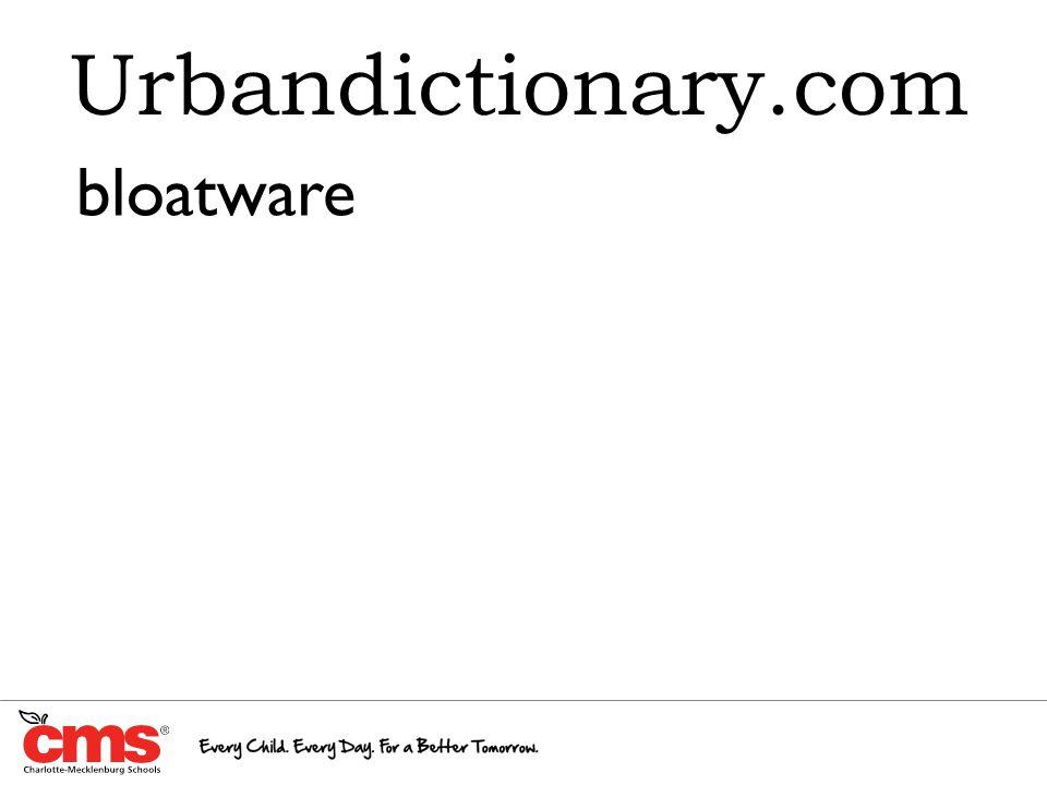 Urbandictionary.com bloatware