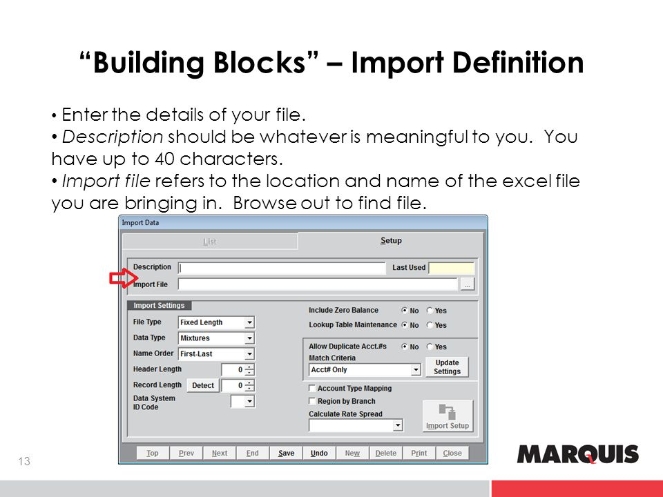Building Blocks – Import Definition 13 Enter the details of your file.