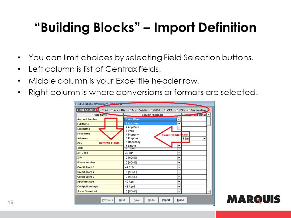 Building Blocks – Import Definition 19 You can limit choices by selecting Field Selection buttons.
