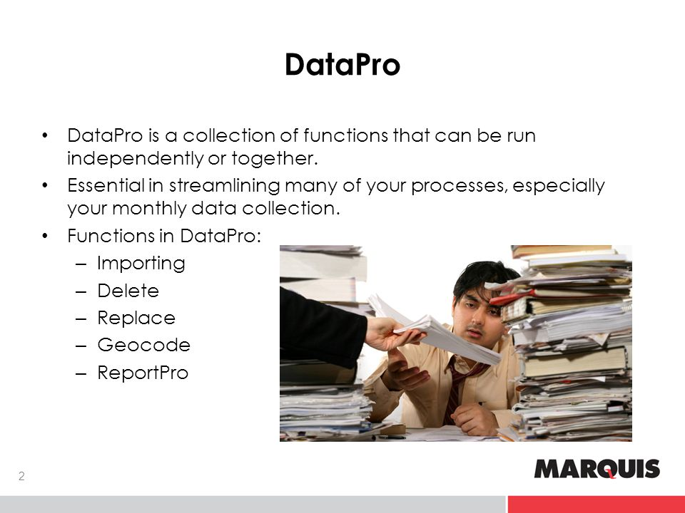 DataPro DataPro is a collection of functions that can be run independently or together.