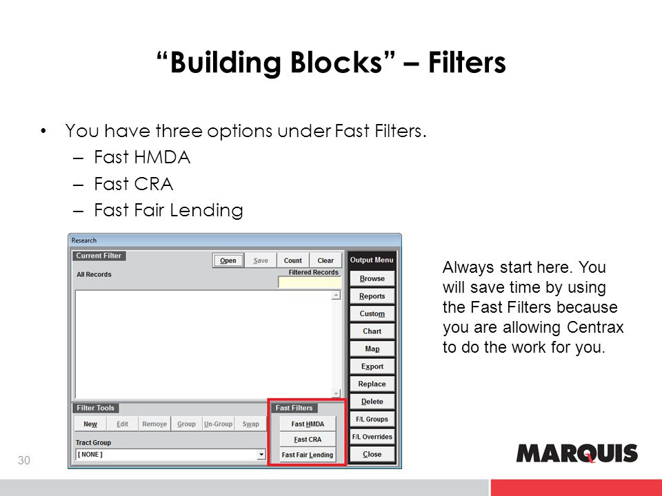 Building Blocks – Filters 30 You have three options under Fast Filters.