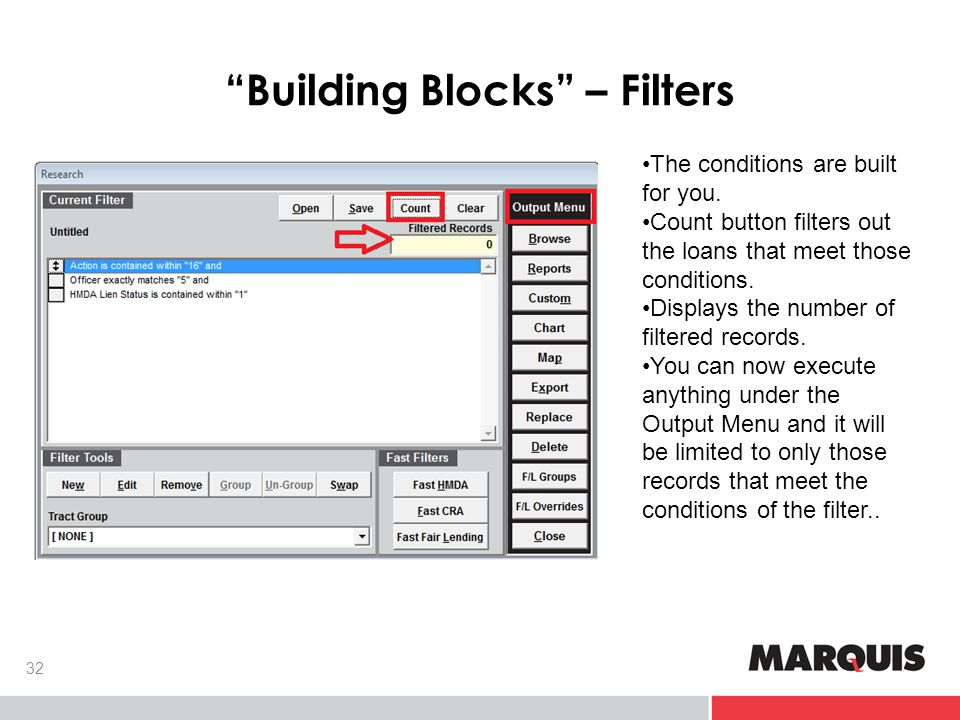 Building Blocks – Filters 32 The conditions are built for you.