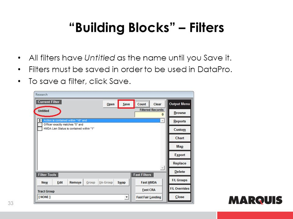 Building Blocks – Filters 33 All filters have Untitled as the name until you Save it.