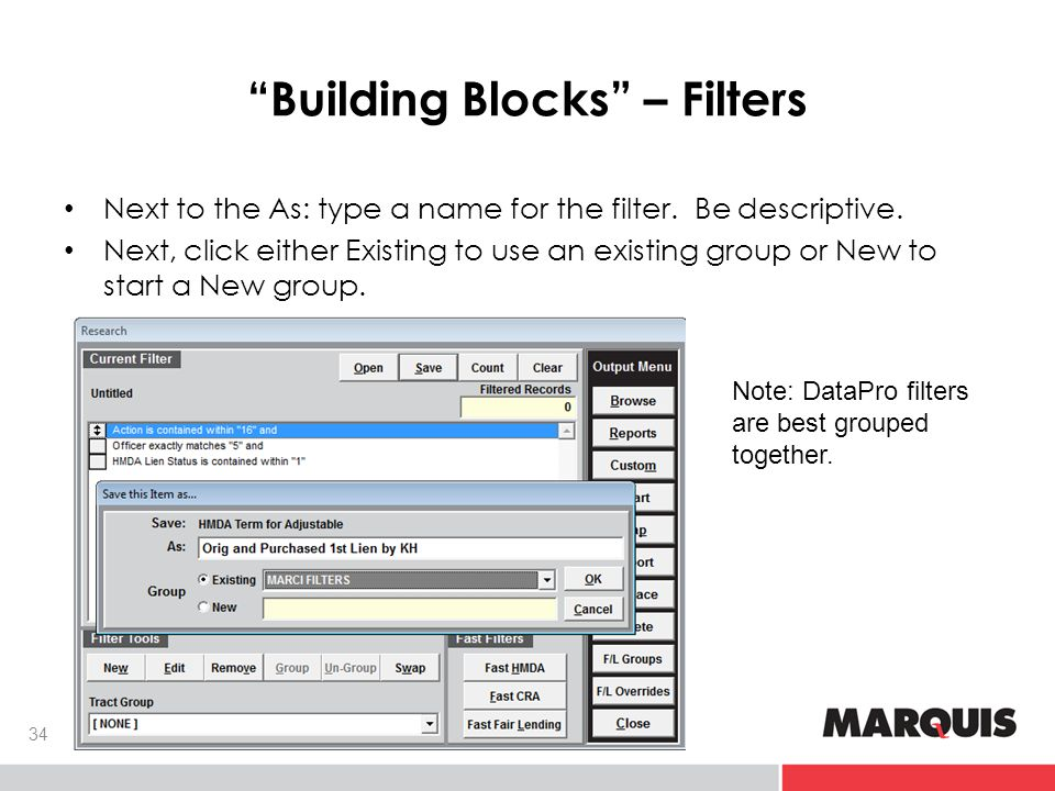 Building Blocks – Filters 34 Next to the As: type a name for the filter.