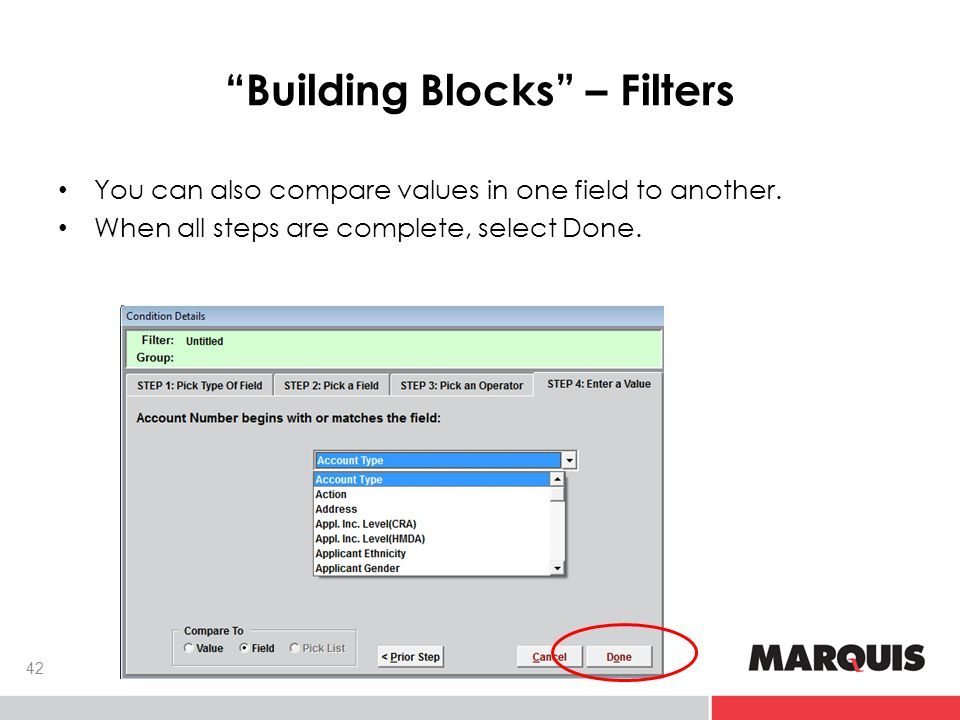 Building Blocks – Filters 42 You can also compare values in one field to another.