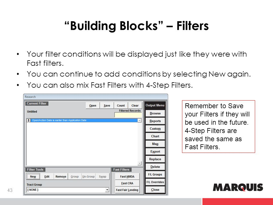 Building Blocks – Filters 43 Your filter conditions will be displayed just like they were with Fast filters.