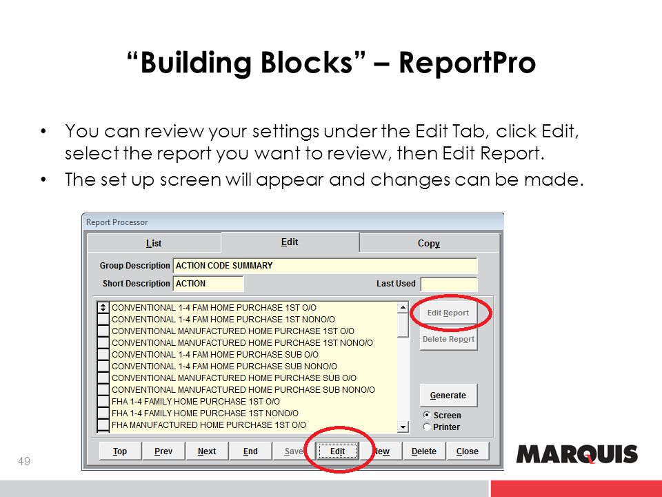 Building Blocks – ReportPro 49 You can review your settings under the Edit Tab, click Edit, select the report you want to review, then Edit Report.