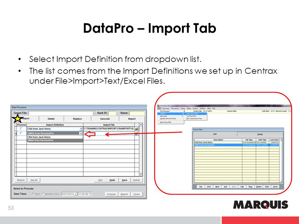 DataPro – Import Tab 53 Select Import Definition from dropdown list.