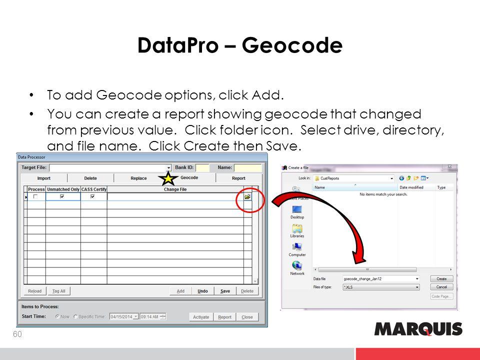 DataPro – Geocode 60 To add Geocode options, click Add.