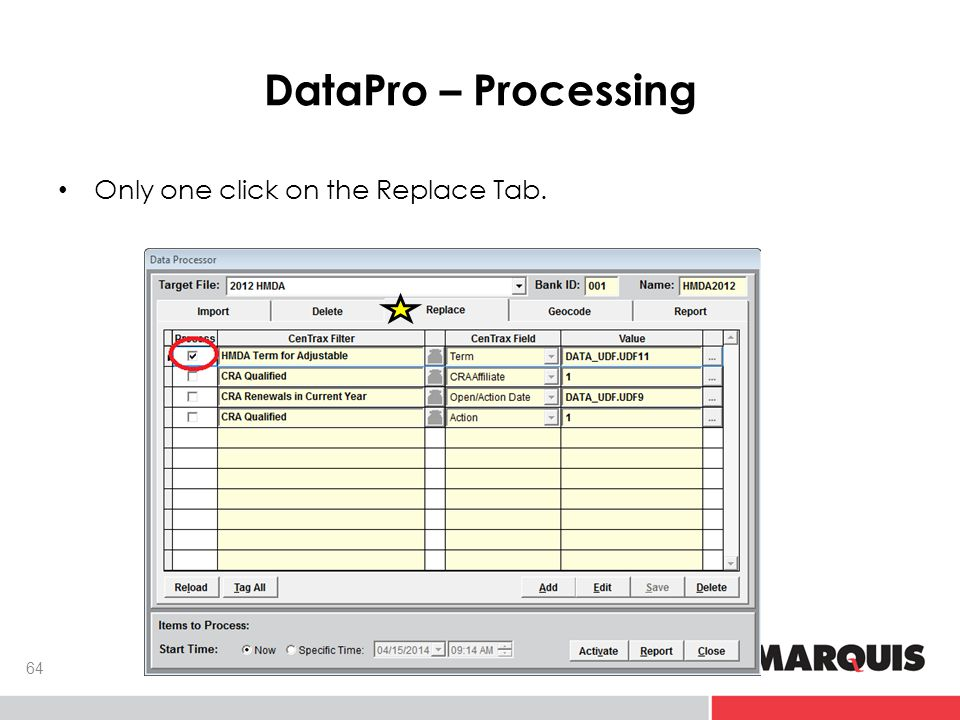 DataPro – Processing 64 Only one click on the Replace Tab.