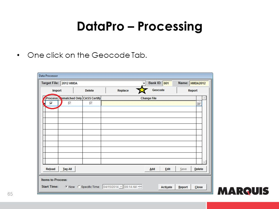 DataPro – Processing 65 One click on the Geocode Tab.