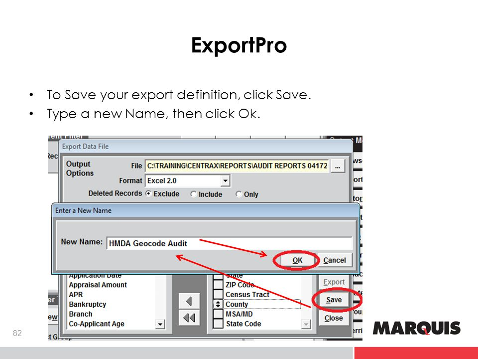 ExportPro 82 To Save your export definition, click Save. Type a new Name, then click Ok.