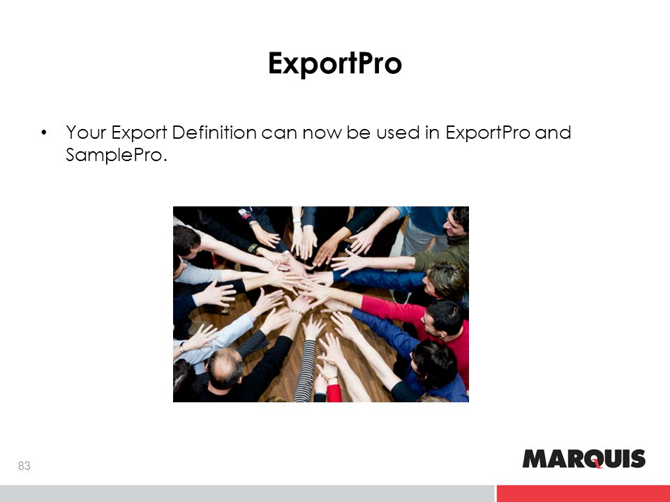 ExportPro 83 Your Export Definition can now be used in ExportPro and SamplePro.