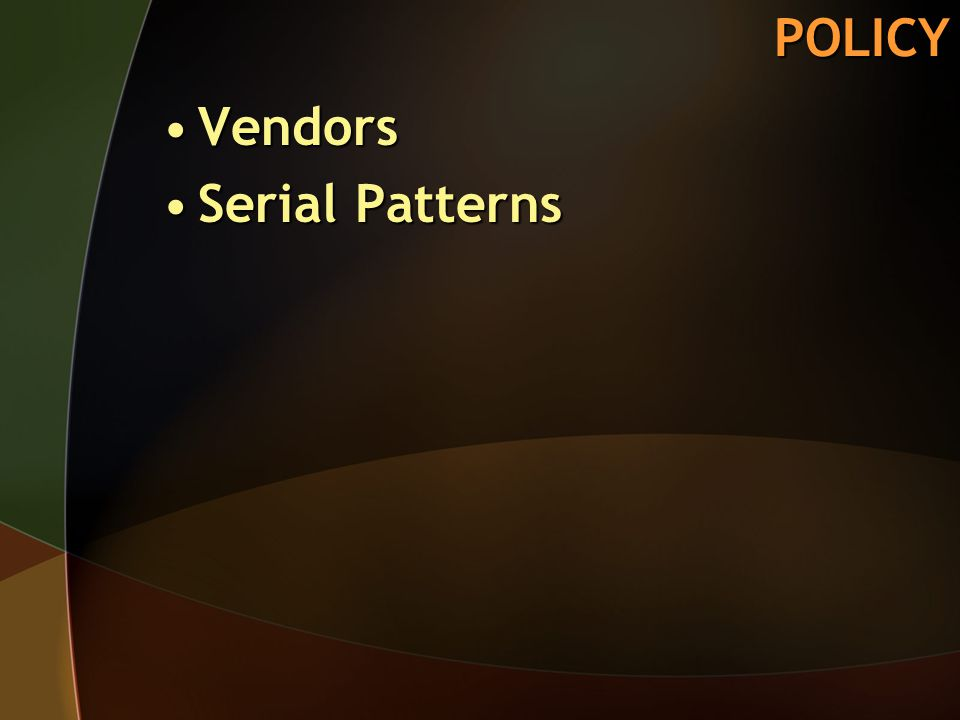 POLICY VendorsVendors Serial PatternsSerial Patterns